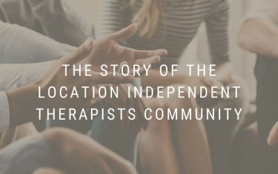 The Story of the Location Independent Therapists Community